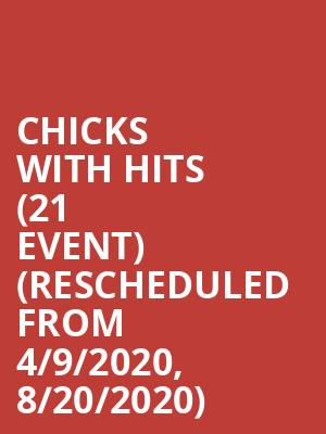 Chicks with Hits (21+ Event) (Rescheduled from 4/9/2020, 8/20/2020) at River City Casino