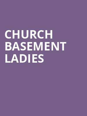 Church Basement Ladies at The Playhouse