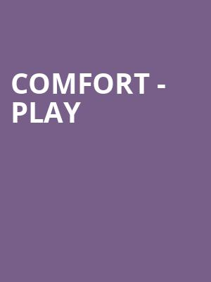 Comfort - Play at The Gaslight Theatre