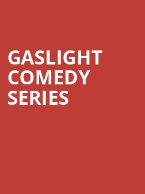 Gaslight Comedy Series at The Gaslight Theatre