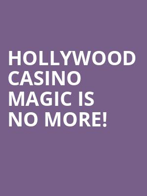 Hollywood Casino Magic is no more