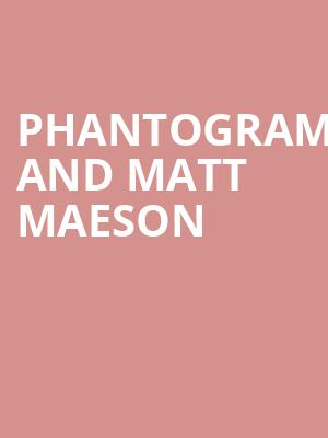 Phantogram and Matt Maeson at The Pageant