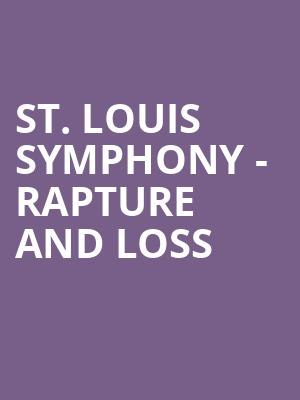 St. Louis Symphony - Rapture and Loss at Powell Symphony Hall