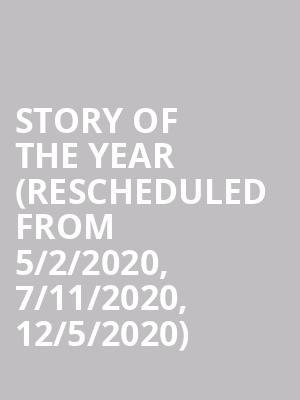 Story of the Year (Rescheduled from 5/2/2020, 7/11/2020, 12/5/2020) at Delmar Hall