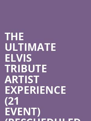 The Ultimate Elvis Tribute Artist Experience (21+ Event) (Rescheduled from 5/22/2020, 8/28/2020) at River City Casino