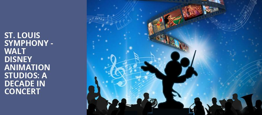 St Louis Symphony Walt Disney Animation Studios A Decade in Concert, Powell Symphony Hall, St. Louis