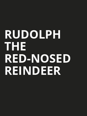 Rudolph the Red Nosed Reindeer, Fabulous Fox Theatre, St. Louis