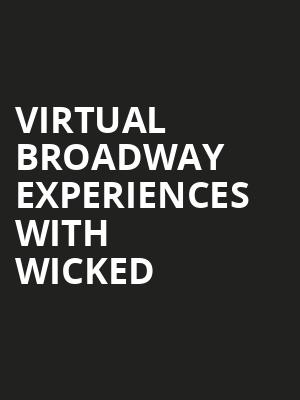 Virtual Broadway Experiences with WICKED, Virtual Experiences for St Louis, St. Louis