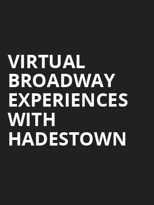 Virtual Broadway Experiences with HADESTOWN, Virtual Experiences for St Louis, St. Louis