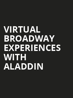Virtual Broadway Experiences with ALADDIN, Virtual Experiences for St Louis, St. Louis