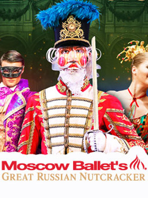 Moscow Ballets Great Russian Nutcracker, Fabulous Fox Theatre, St. Louis